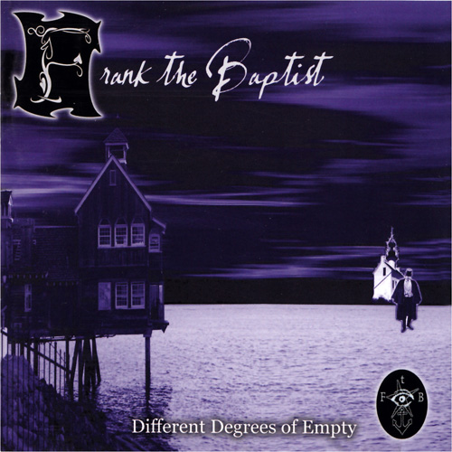 Frank_The_Baptist_Different_Degrees_Of_Empty