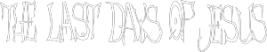 The_Last_Days_Of_Jesus_logo_2004